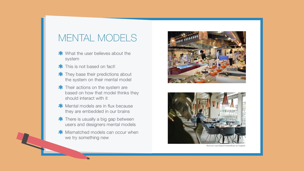 MENTAL MODELS What the user believes about the ...