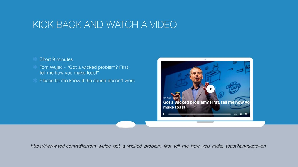 KICK BACK AND WATCH A VIDEO Short 9 minutes   T...