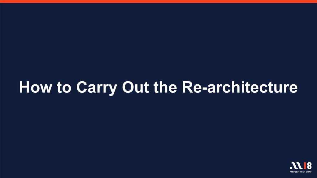 How to Carry Out the Re-architecture