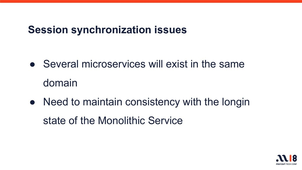 Session synchronization issues ● Several micros...