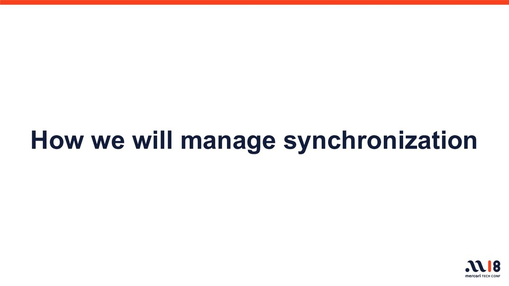 How we will manage synchronization