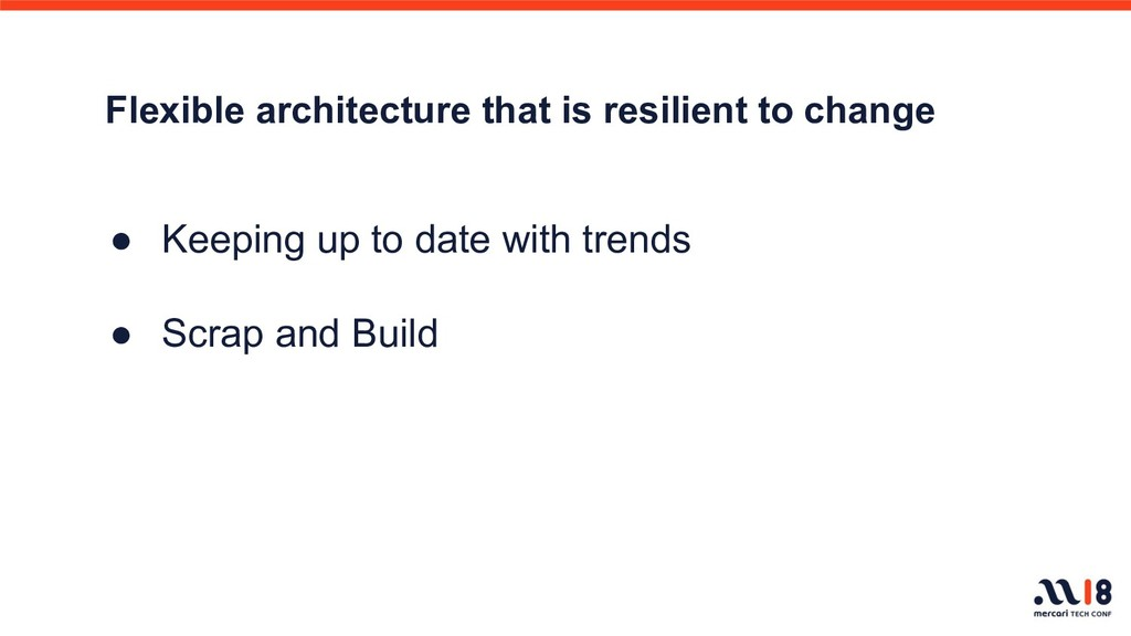 Flexible architecture that is resilient to chan...