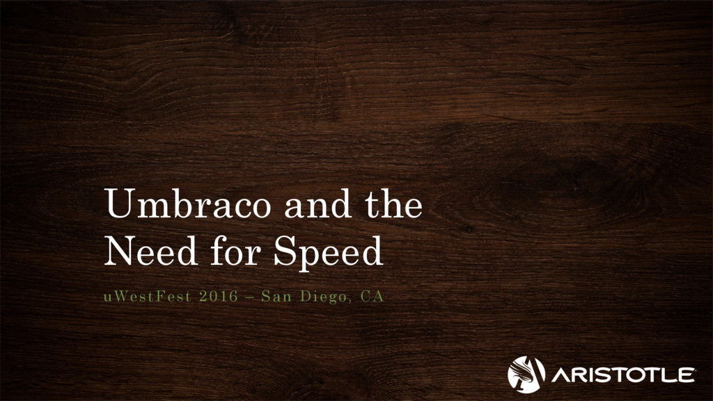 Umbraco and the Need for Speed uWestFest 2016 –...