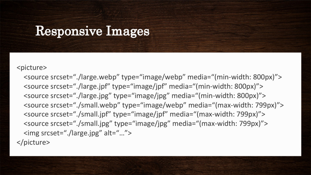 Responsive Images       <picture...