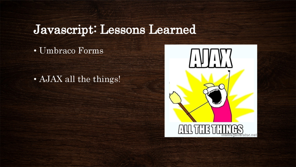 Javascript: Lessons Learned • Umbraco Forms •...
