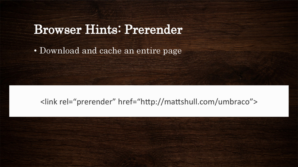 Browser Hints: Prerender • Download and cache ...