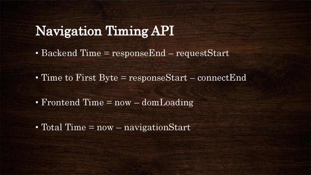 Navigation Timing API • Backend Time = respons...