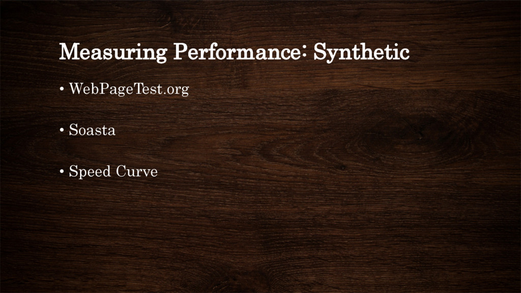 Measuring Performance: Synthetic • WebPageTest...