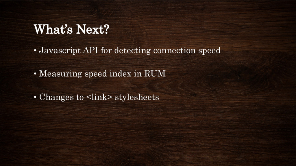 What's Next? • Javascript API for detecting co...