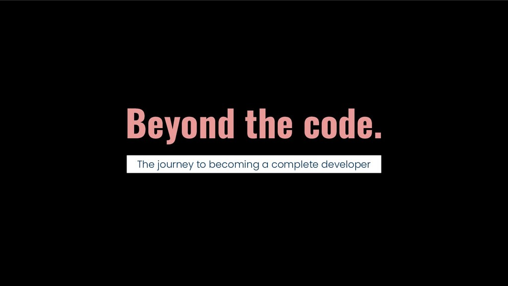 Beyond the code. The journey to becoming a comp...