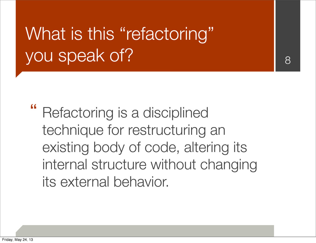 """ Refactoring is a disciplined technique for re..."
