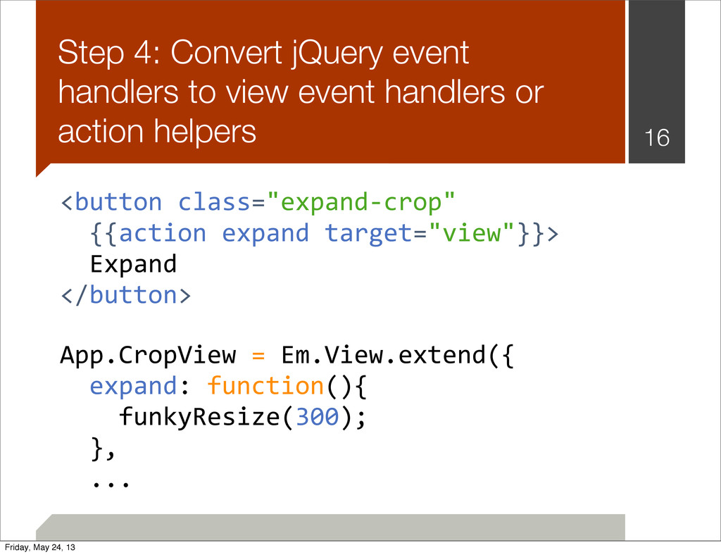Step 4: Convert jQuery event handlers to view e...