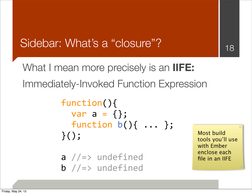 "Sidebar: What's a ""closure""? 18 function(){ 	