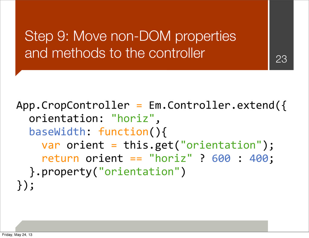 Step 9: Move non-DOM properties and methods to ...