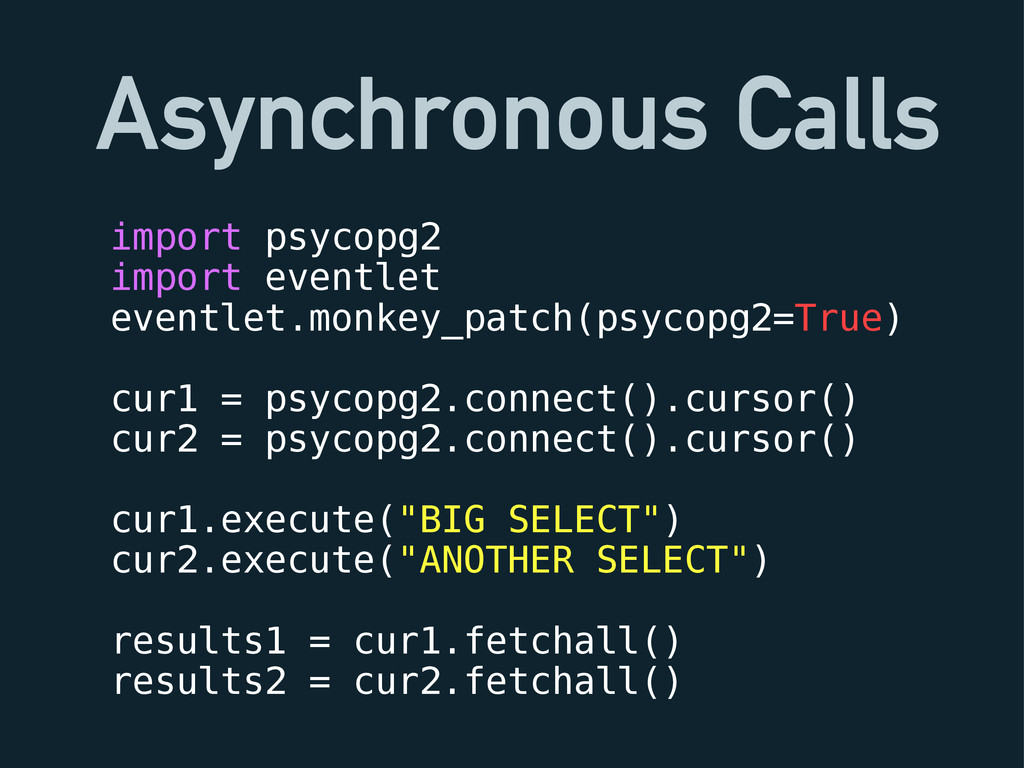 Asynchronous Calls import psycopg2 import event...