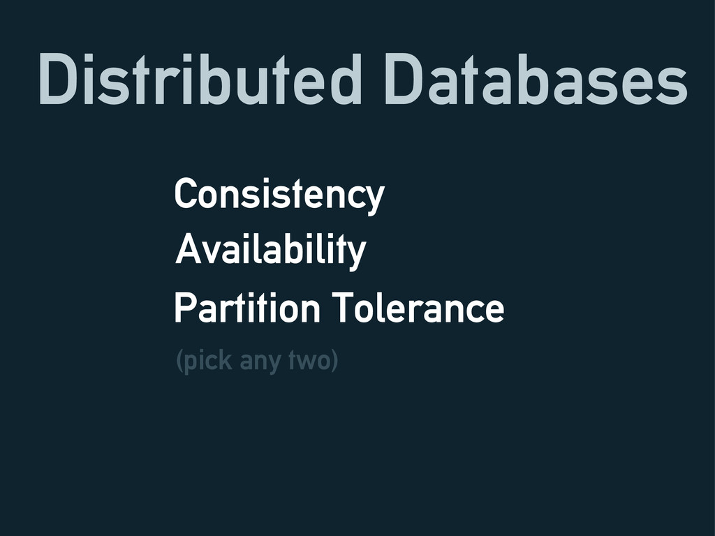 Distributed Databases Consistency Availability ...