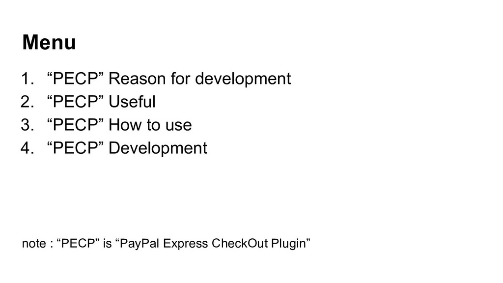 "Menu 1. ""PECP"" Reason for development 2. ""PECP""..."