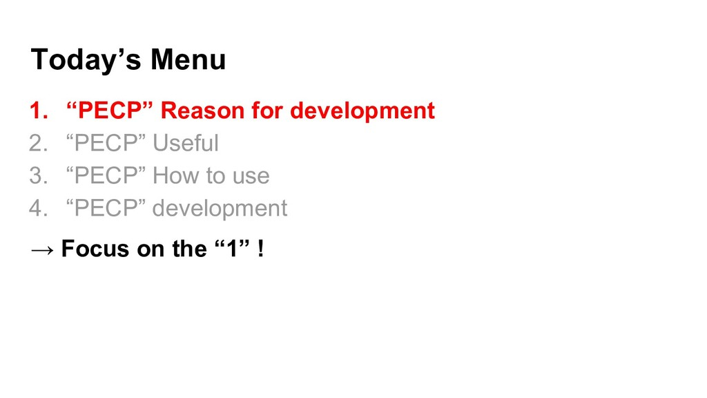 "Today's Menu 1. ""PECP"" Reason for development 2..."