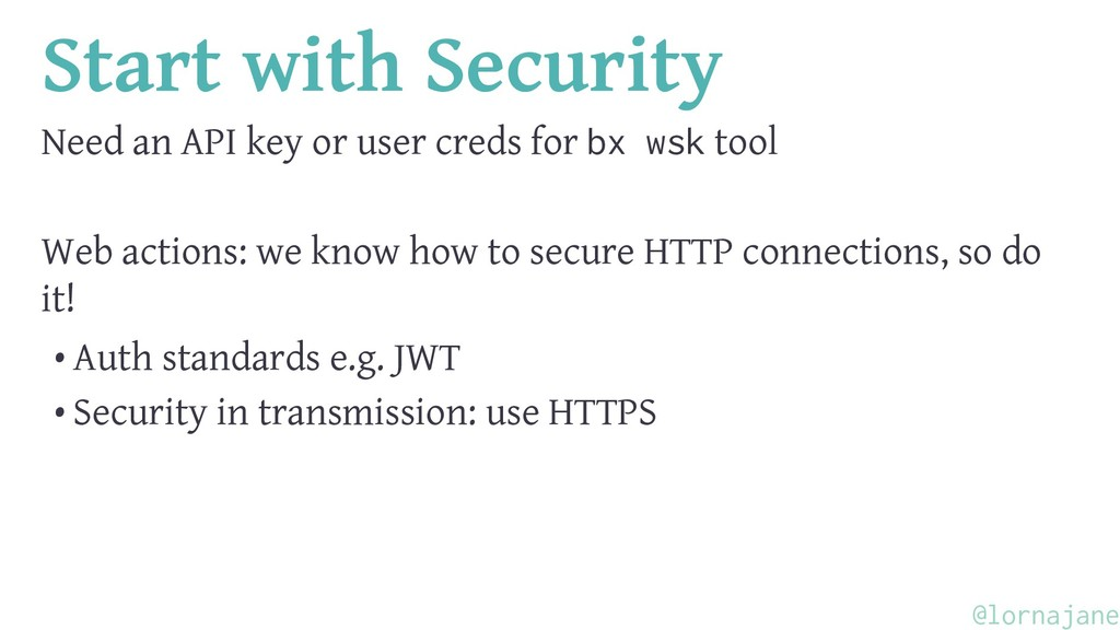 Start with Security Need an API key or user cre...