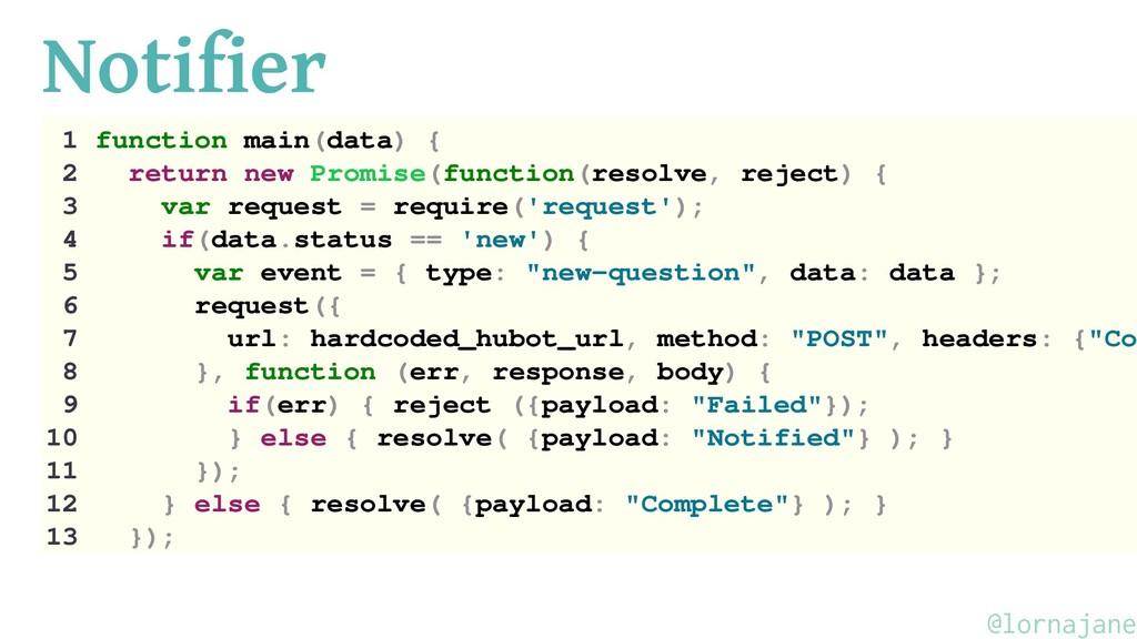 Notifier 1 function main(data) { 2 return new P...