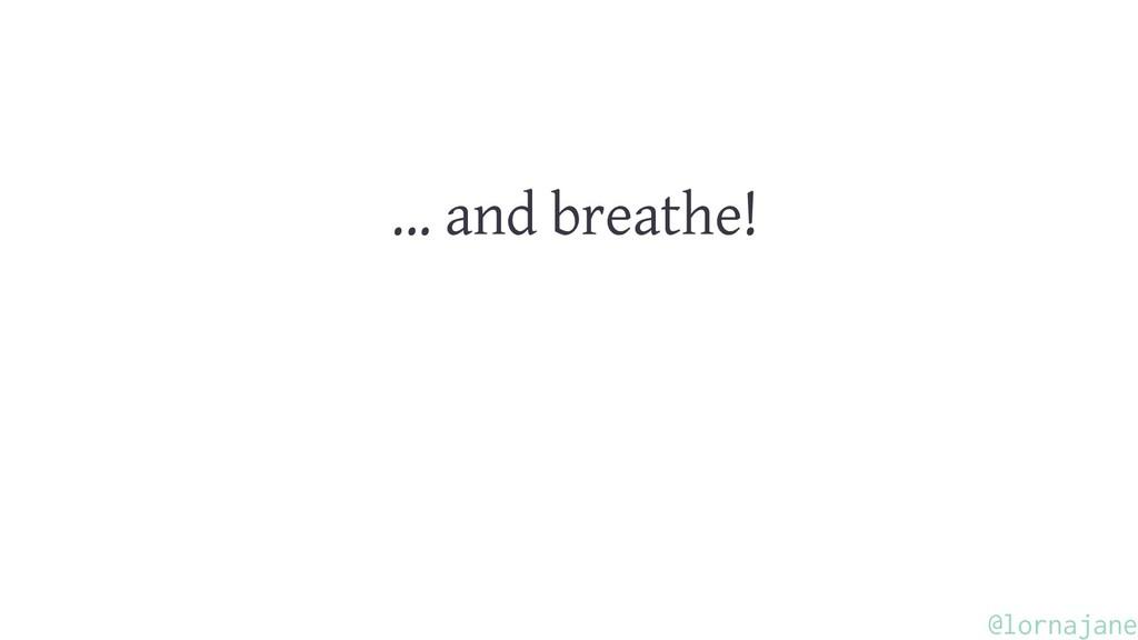 ... and breathe! @lornajane