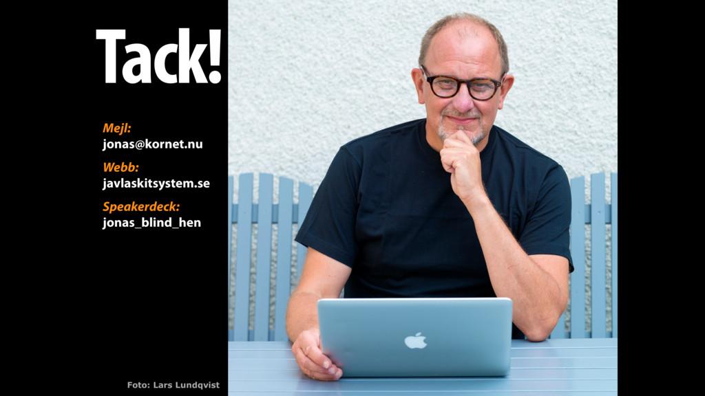 Foto: Lars Lundqvist Mejl: jonas@kornet.nu Webb...
