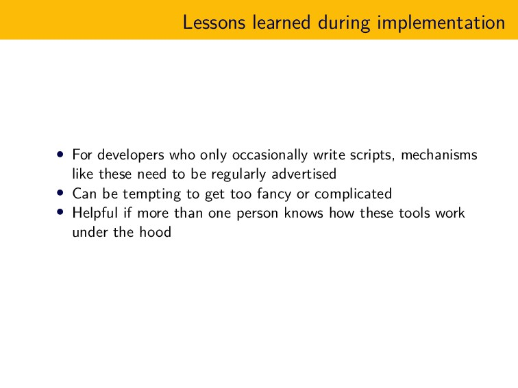 Lessons learned during implementation • For dev...