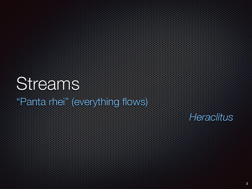 "Streams ""Panta rhei"" (everything flows) Heraclit..."
