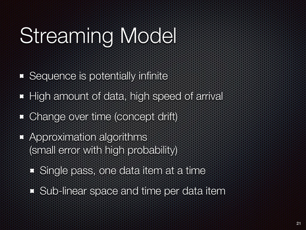 Streaming Model Sequence is potentially infinite...