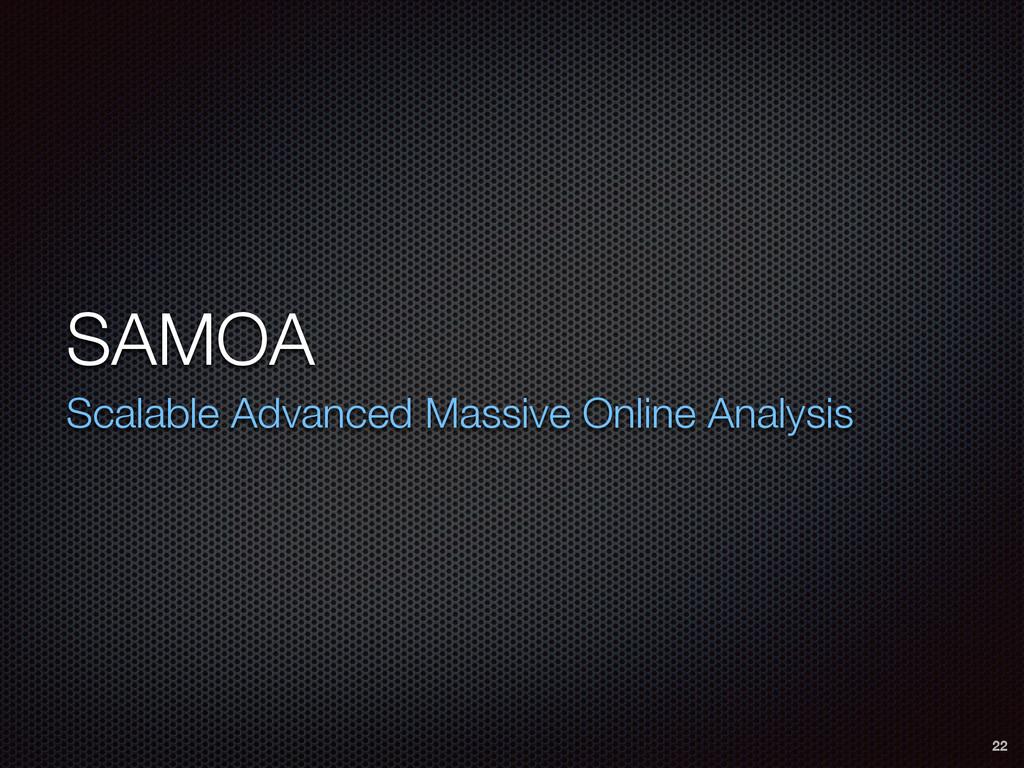 SAMOA Scalable Advanced Massive Online Analysis...
