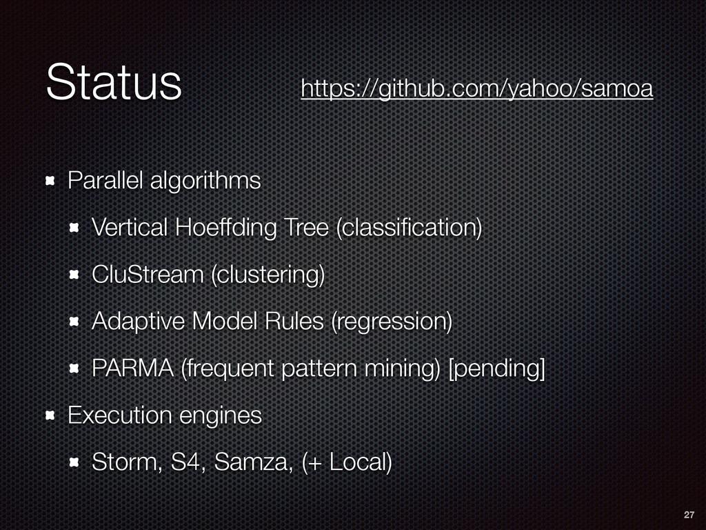 Status Parallel algorithms Vertical Hoeffding T...