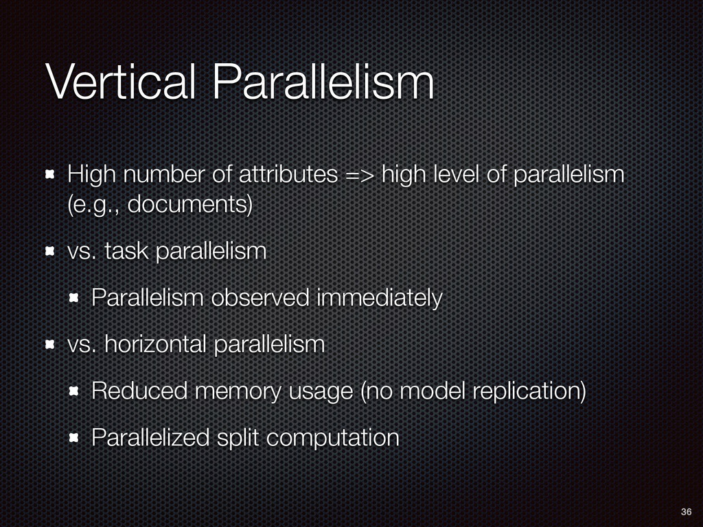 Vertical Parallelism High number of attributes ...