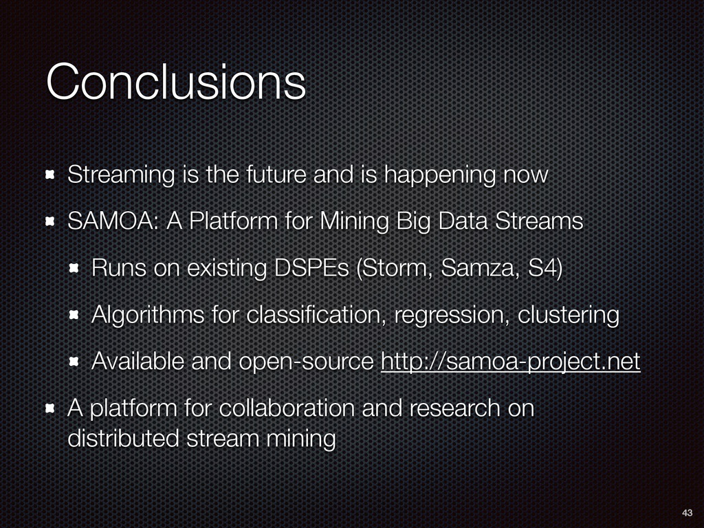 Conclusions Streaming is the future and is happ...