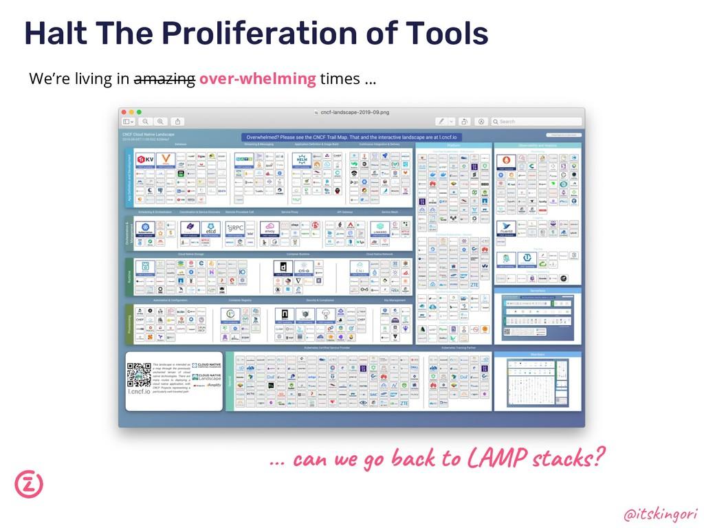 Halt The Proliferation of Tools We're living in...