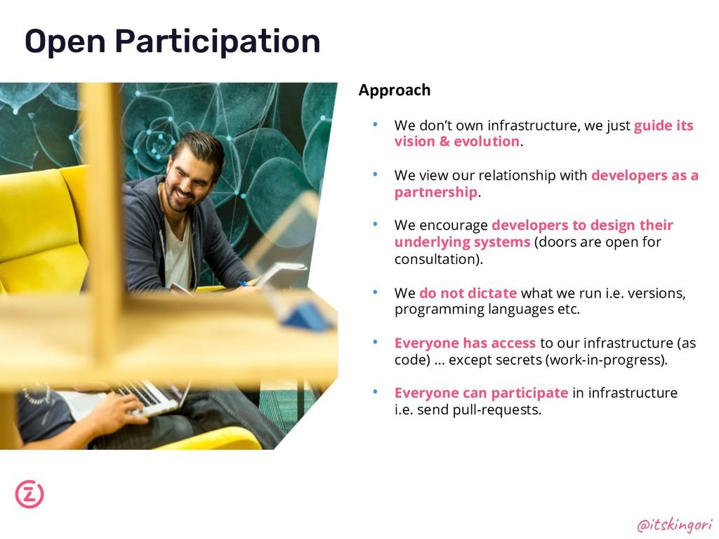 Open Participation @itskingori Approach • We do...