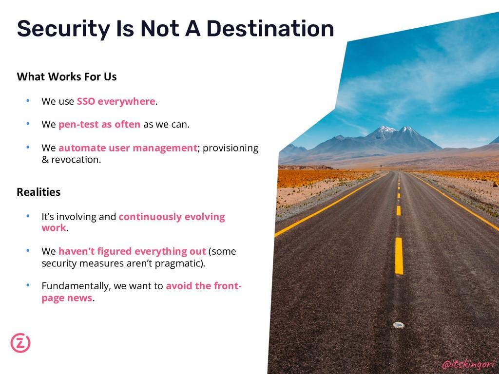 Security Is Not A Destination @itskingori Reali...
