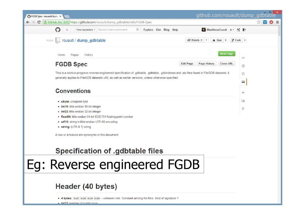Eg: Reverse engineered FGDB github.com/rouault/...