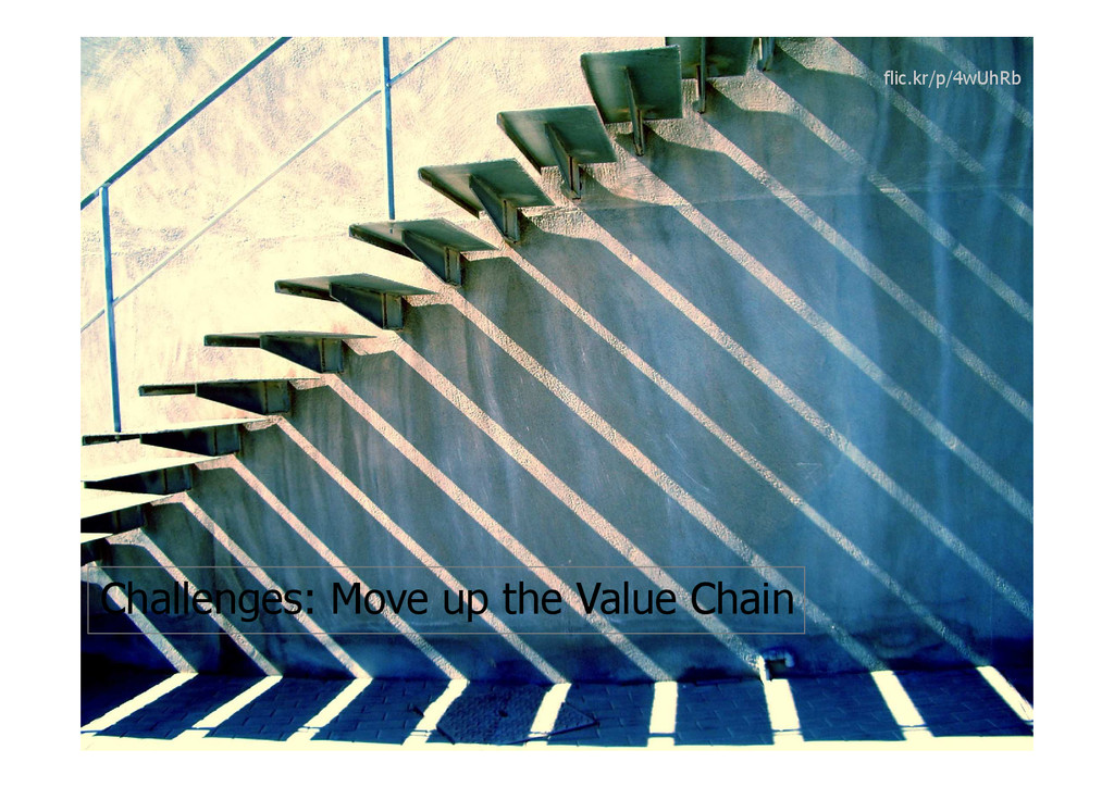 Challenges: Move up the Value Chain flic.kr/p/4...