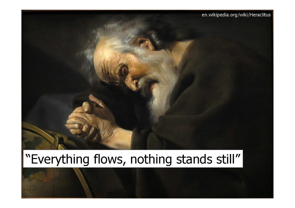 """Everything flows, nothing stands still"" en.wik..."