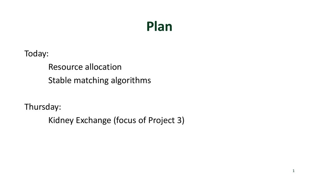 Plan Today: Resource allocation Stable matching...