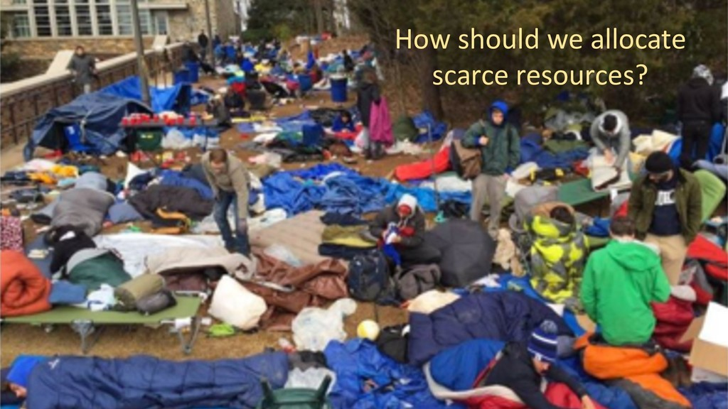 How to allocate scarce resources? 2 How should ...