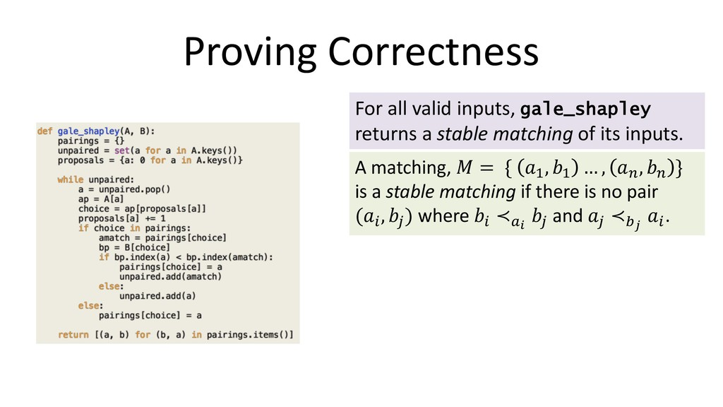 Proving Correctness For all valid inputs, gale_...