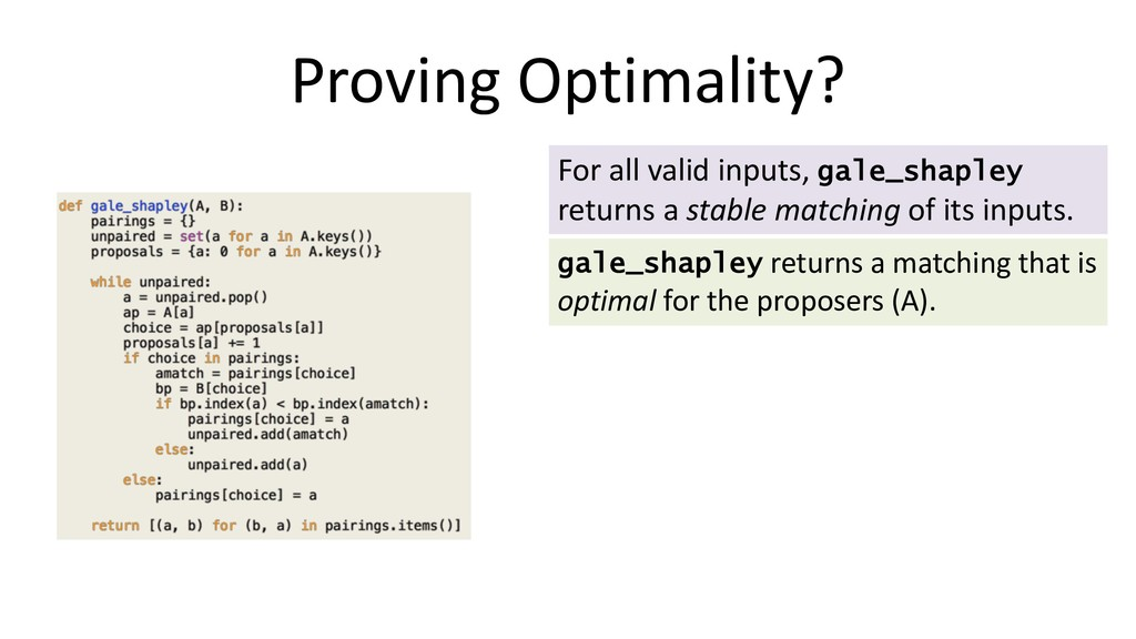 Proving Optimality? For all valid inputs, gale_...