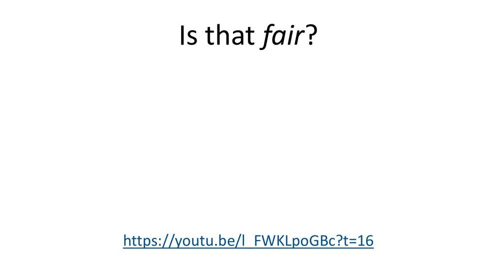 Is that fair? https://youtu.be/l_FWKLpoGBc?t=16