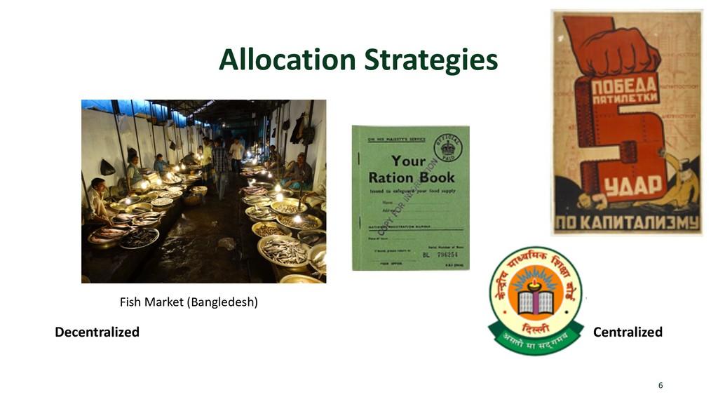 Allocation Strategies 6 Decentralized Centraliz...