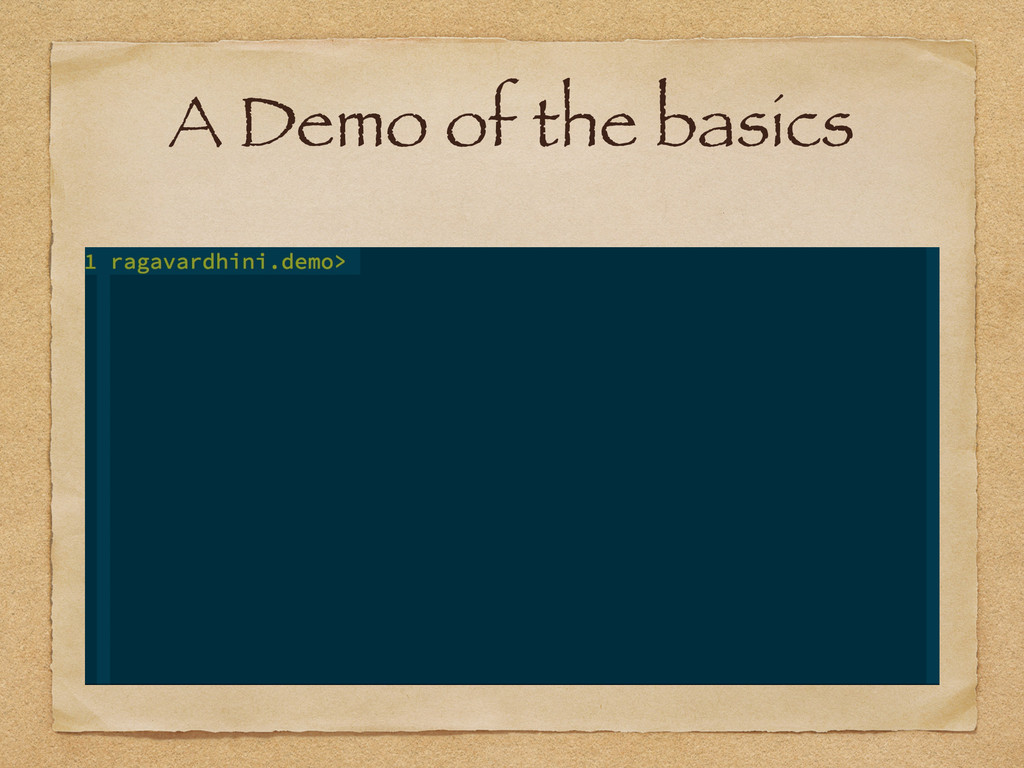 A Demo of the basics