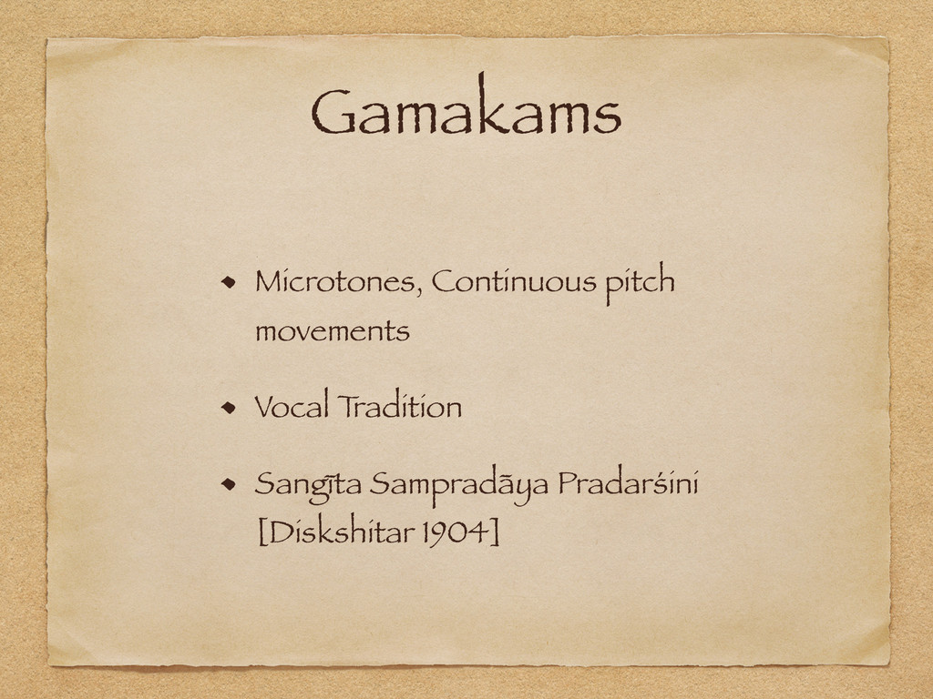 Gamakams Microtones, Continuous pitch movements...