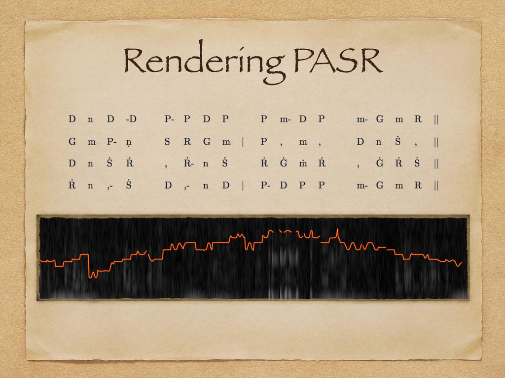 Rendering PASR