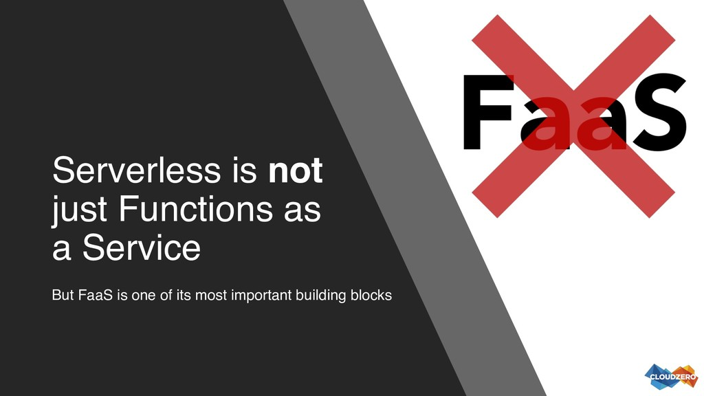 Serverless is not just Functions as a Service B...