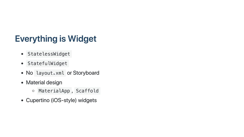 Everything is Widget StatelessWidget StatefulWi...